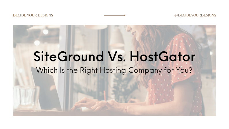 SiteGround Vs. HostGator – Which Is the Right Hosting Company for You?