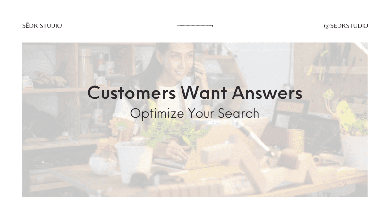 Customers Want Answers – Optimize Your Search