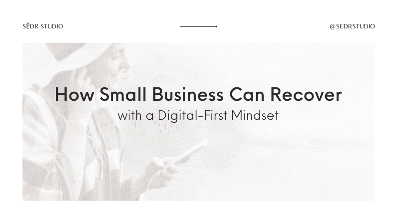 How Small Business Can Recover with a Digital-First Mindset