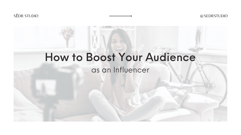 How to Boost Your Audience as an Influencer