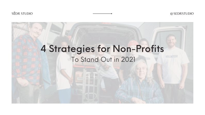4 Strategies for Non-Profits To Stand Out in 2021