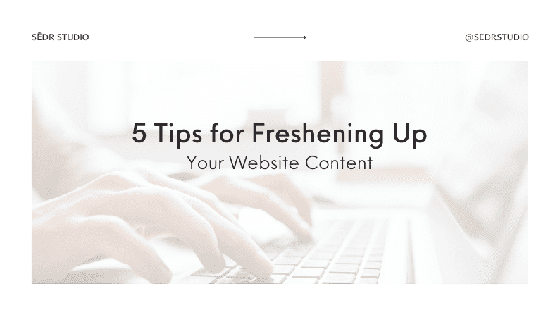 5 Tips for Freshening Up Your Website Content